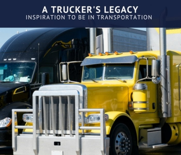 A Trucker's Legacy: Inspiration to be in Transportation
